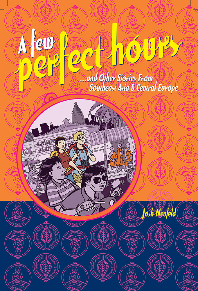 A Few Perfect Hours (and Other Stories from Southeast Asia and Central Europe)